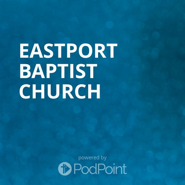 eastport-baptist-churchEastport Baptist Church