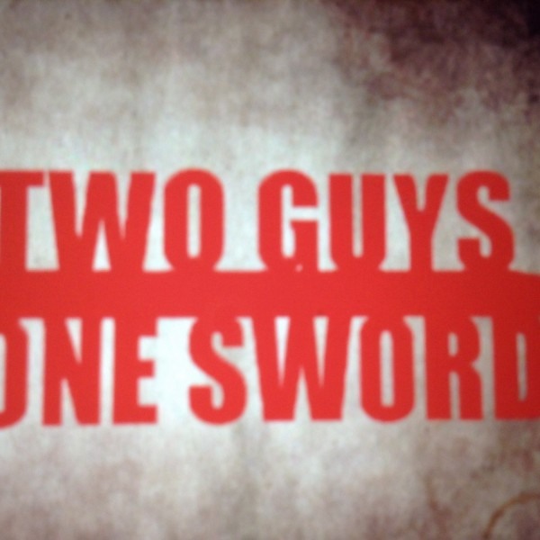 Two Guys One Sword