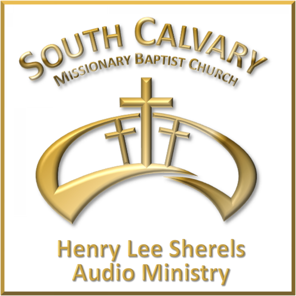 south-calvary-missionary-baptist-church-podcastSouth Calvary Missionary Baptist Church's Podcast