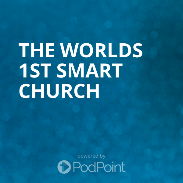 the-worlds-1st-smart-churchThe Worlds 1st Smart Church