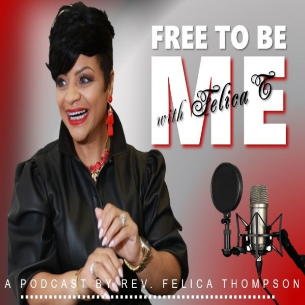 free-to-be-meFree To Be Me with Felica T