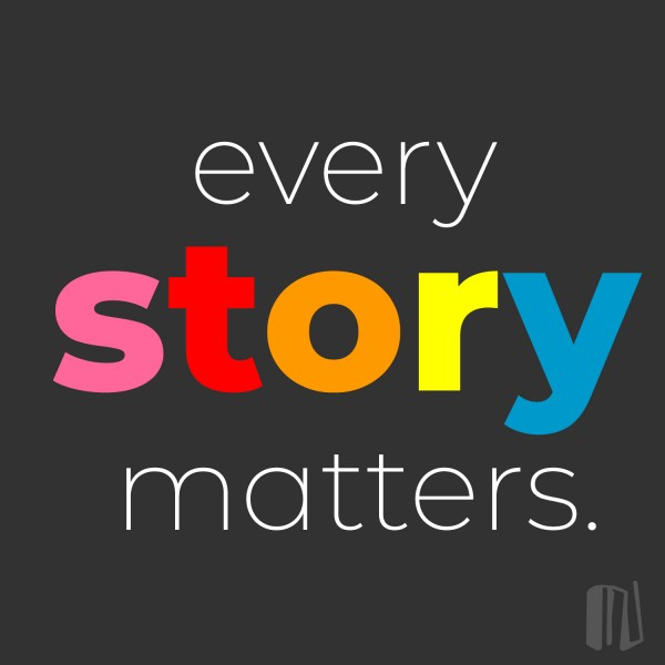 Every Story Matters.