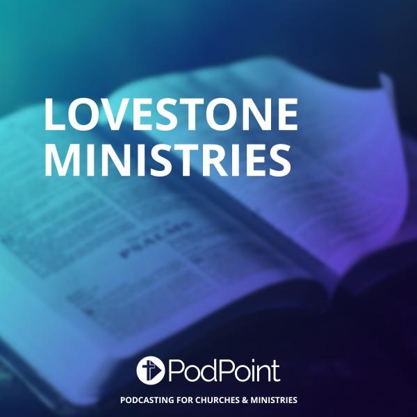 LOVESTONE MINISTRIES