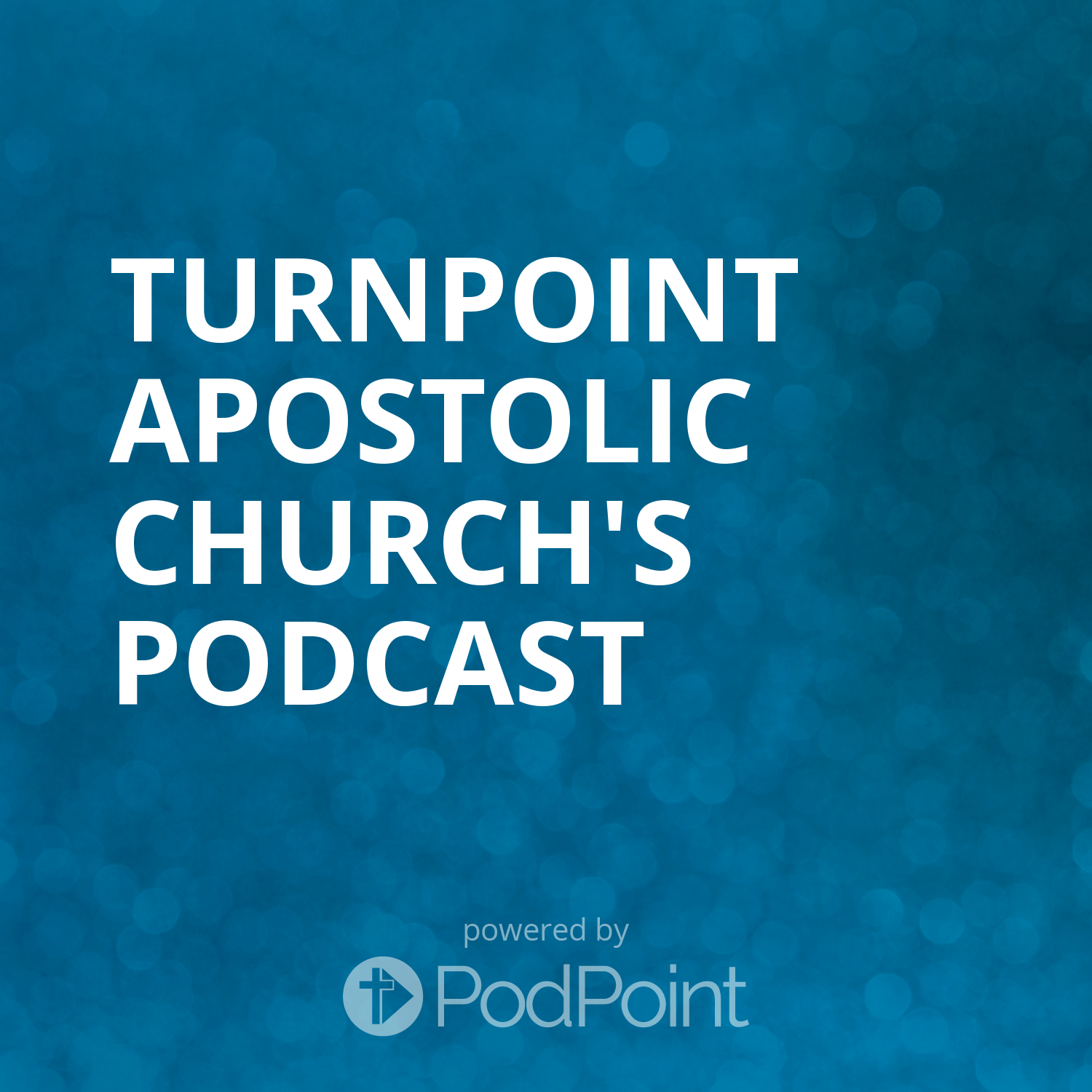 TurnPoint Apostolic Church's Podcast