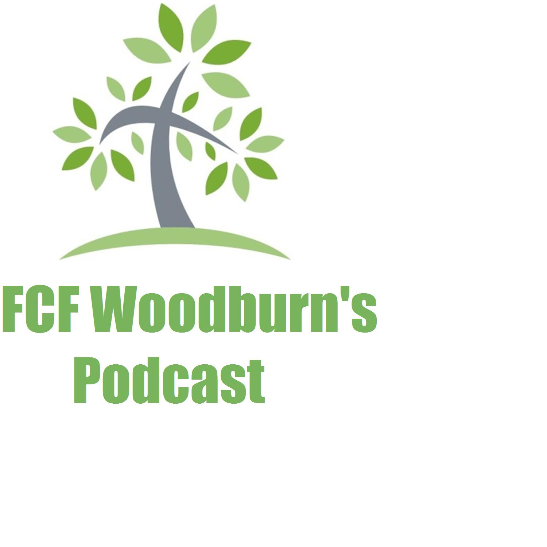 FCF Woodburn's Podcast