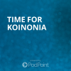 Time For Koinonia