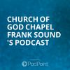 Church Of God Chapel Frank Sound 's Podcast