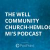 The Well Community Church-Hemlock, MI's Podcast