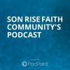 Son Rise Faith Community's Podcast