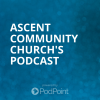 Ascent Community Church's Podcast